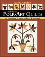 Lively Little Folk-Art Quilts: 20 Traditional Projects to Piece & Applique 1571203575 Book Cover