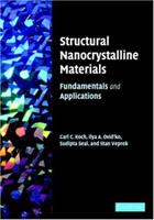 Structural Nanocrystalline Materials: Fundamentals and Applications 0521855659 Book Cover