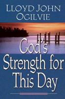 God's Strength for This Day 0736904735 Book Cover