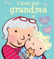 I Love My Grandma 1484734076 Book Cover