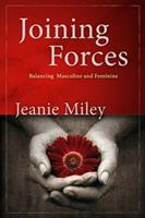 Joining Forces: Balancing Masculine and Feminine 1573125075 Book Cover