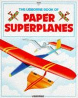 Paper Superplanes (How to Make) 0881105422 Book Cover
