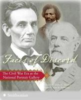 Faces of Discord: The Civil War Era at the National Portrait Gallery 0061135844 Book Cover