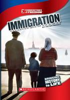 Immigration (Cornerstones of Freedom: Third Series) 0531281574 Book Cover