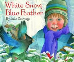 White Snow / Blue Feather 1481421549 Book Cover