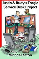 Justin and Rudy's Tragic Service Desk Project 1539039102 Book Cover