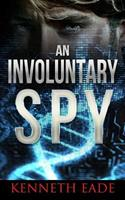 An Involuntary Spy 1492909777 Book Cover