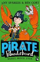 Pirate Blunderbeard: Worst. Movie. Ever. (Pirate Blunderbeard, Book 4) 0008308284 Book Cover