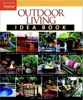 Outdoor Living Idea Book (Taunton's Idea Book Series)