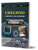 Chelmno: A German Camp in History and Propaganda 1591481716 Book Cover
