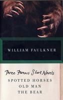 Three Famous Short Novels: Spotted Horses/Old Man/The Bear 0307946754 Book Cover