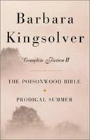 Barbara Kingsolver: Complete Fiction II 0060516291 Book Cover