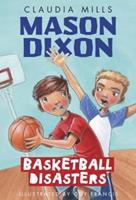Mason Dixon: Basketball Disasters 0375868755 Book Cover