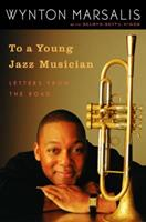 To a Young Jazz Musician: Letters from the Road 0812974204 Book Cover