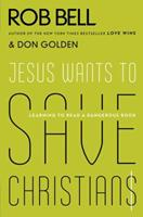 Jesus Wants to Save Christians: A Manifesto for the Church in Exile 0062125826 Book Cover