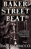 Baker Street Beat: An Eclectic Collection of Sherlockian Scribblings 1908218924 Book Cover
