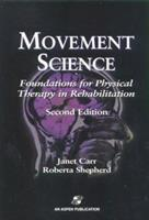 Movement Science: Foundations for Physical Therapy in Rehabilitation 0871898632 Book Cover