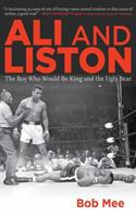 Ali and Liston: The Boy Who Would Be King and the Ugly Bear 1616083697 Book Cover