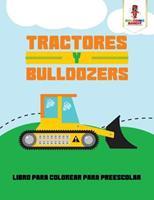 Tractores Y Bulldozers: Libro Para Colorear Para Preescolar 0228211891 Book Cover