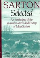 Sarton Selected: Anthology of the Novels, Journals, and Poetry of M. Sarton 0393029689 Book Cover