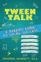Tween Talk: A Tween's Guide to Social Success 0692211187 Book Cover