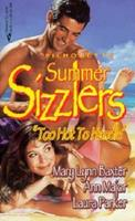 Silhouette Summer Sizzlers: Too Hot to Handle 0373482876 Book Cover