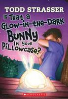 Is That a Glow-In-The-Dark Bunny in Your Pillowcase 0439776961 Book Cover