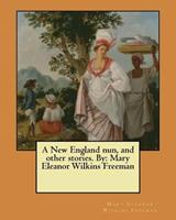 A New England Nun and Other Stories 1142757757 Book Cover