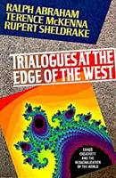Trialogues at the Edge of the West: Chaos, Creativity, and the Resacralization of the World 0939680971 Book Cover