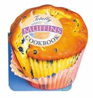Totally Muffins Cookbook 0890877564 Book Cover