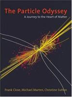 The Particle Odyssey: A Journey to the Heart of Matter 0198504861 Book Cover