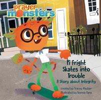 Pi Fright Skates Into Trouble: A Story about Integrity 1496408705 Book Cover