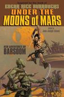 Under the Moons of Mars: New Adventures on Barsoom 1442420294 Book Cover