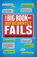The Big Book of Autocorrect Fails: Hundreds of Hilarious Howlers! 1853759201 Book Cover