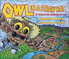 Owl in a Straw Hat:  El Tecolote del sombrero de paja: El Tecolote del sombrero de paja 0890136300 Book Cover