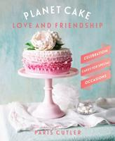 Planet Cake: Love and Friendship 1743360584 Book Cover