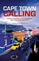 Cape Town Calling: From Mandela to Theroux on the Mother City 0624042979 Book Cover