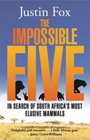 The Impossible Five: In Search of South Africa's Most Elusive Mammals 1909762555 Book Cover