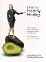 Diets for Healthy Healing: Dr. Linda Page's Natural Solutions to America's 10 Biggest Health Problems 1884334830 Book Cover