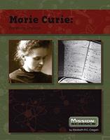 Marie Curie: Pioneering Physicist (Mission: Science Biographies) 0756539609 Book Cover