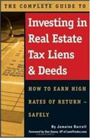 The Complete Guide to Investing in Real Estate Tax Liens & Deeds: How to Earn High Rates of Return - Safely 0910627738 Book Cover