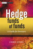 Hedge Funds Of Funds: A Guide for Investors and their Consultants (The Wiley Finance Series) 0470062053 Book Cover