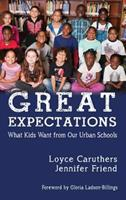 Great Expectations: What Kids Want from Our Urban Public Schools (Hc) 1681234416 Book Cover