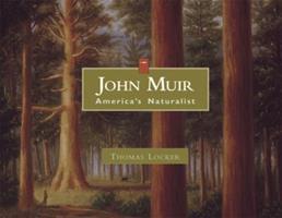 John Muir: America's Naturalist 1555917054 Book Cover