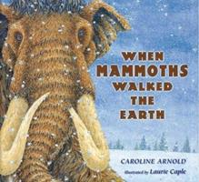 When Mammoths Walked the Earth 0618096337 Book Cover