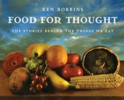 Food For Thought: The Stories Behind the Things We Eat