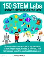 150 Stem Labs: Science Experiments for Kids 1546460446 Book Cover