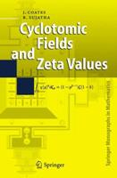 Cyclotomic Fields and Zeta Values (Springer Monographs in Mathematics) 3540330682 Book Cover