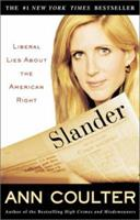 Slander: Liberal Lies About the American Right 1400046610 Book Cover