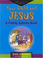 Your Child and Jesus: A Family Activity Book (Learning for Life Series) 080242855X Book Cover